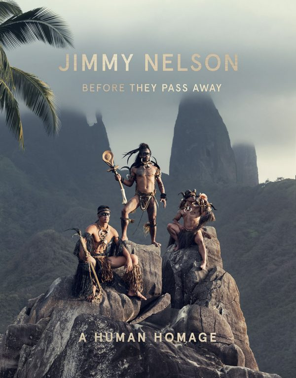 Jimmy Nelson Before They Pass Away